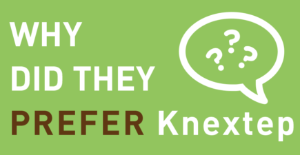 The Capabilities That Lead Our Customers to Prefer Knextep