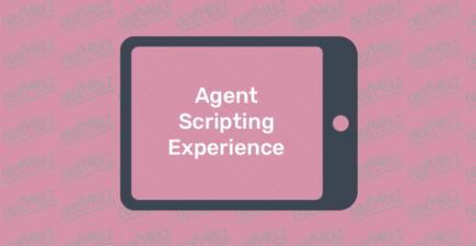 Agent Scripting Experience Presentation