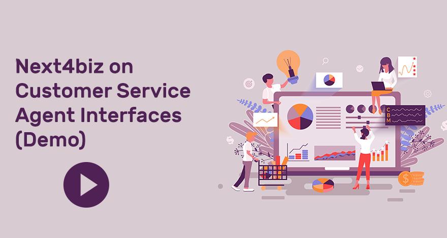 Next4biz on Customer Service Agent Interfaces
