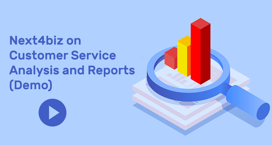 Next4biz on Customer Service Analysis and Reports